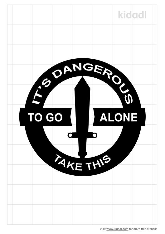dangerous-to-go-alone-stencil