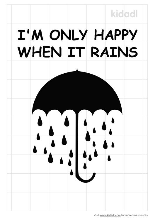 im-only-happy-when-it-rains-stencil
