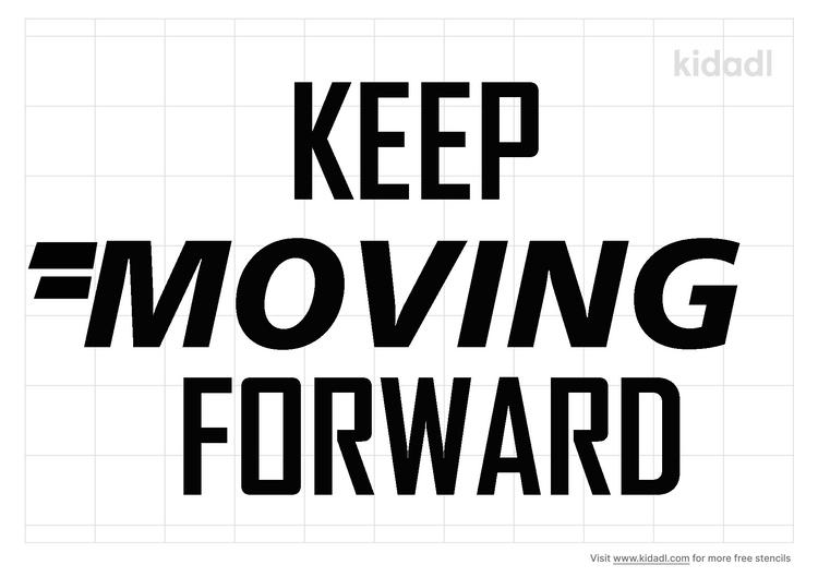 keep-moving-forward-stencil