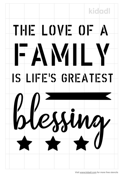 the-love-of-a-family-is-life-s-greatest-blessing-stencil
