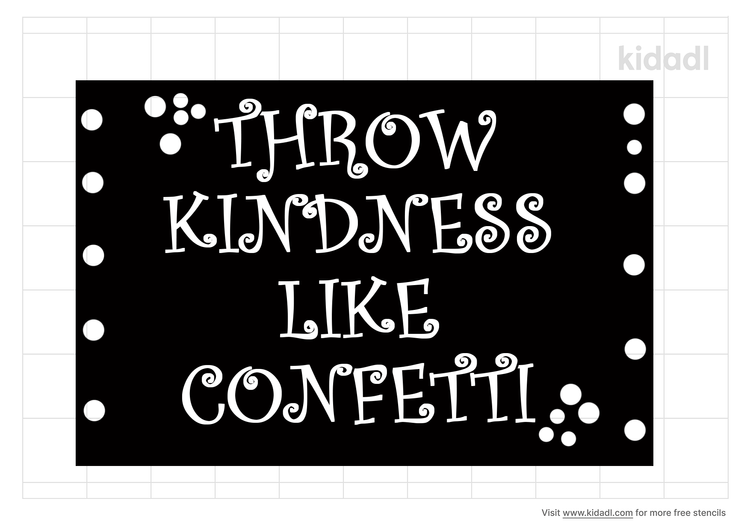 throw-kindness-like-confetti-stencil
