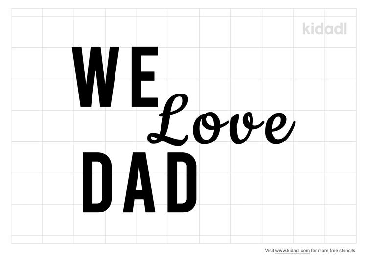 we-love-dad-stencil.png