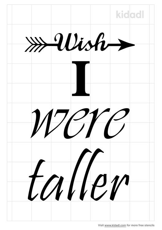 wish-i-were-taller-stencil
