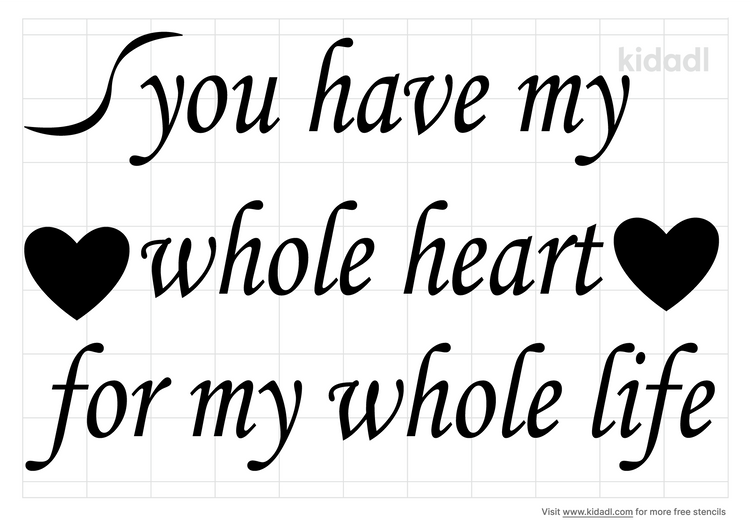 you-have-my-whole-heart-for-my-whole-life-stencil