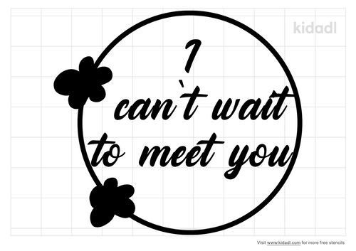 I-can't-wait-to-meet-you-stencil.png