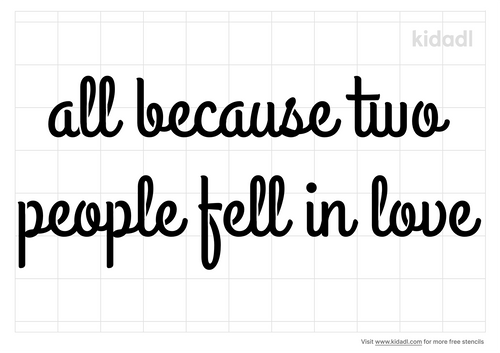 all-because-two-people-fell-in-love-stencil