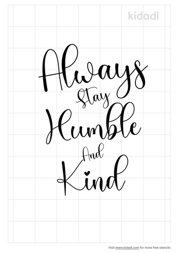 always-stay-humble-and-kind-stencil.png