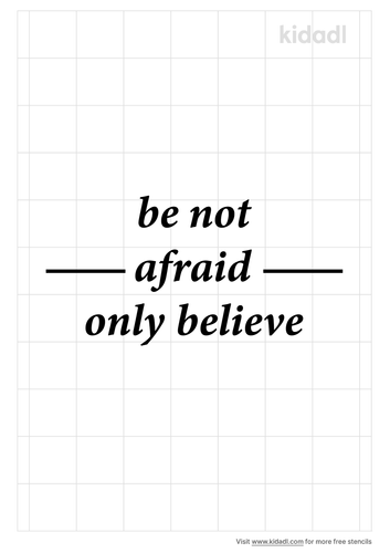 be-not-afraid-only-believe-Stencil.png