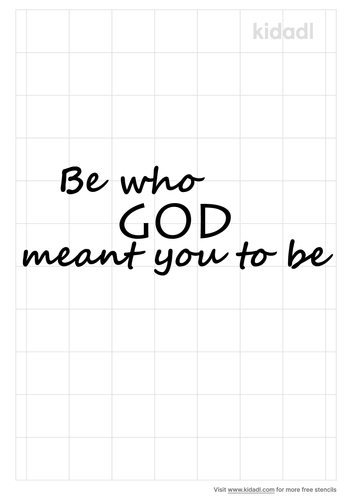 be-who-god-meant-you-to-be-stencil.png