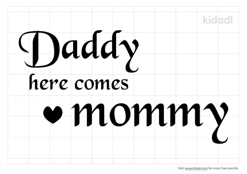 daddy-here-comes-mommy-stencil