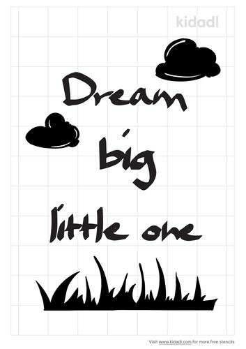 dream-big-little-one-stencil.png