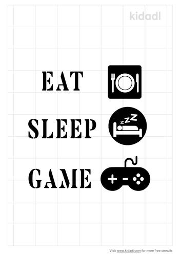 eat-sleep-game-stencil.png