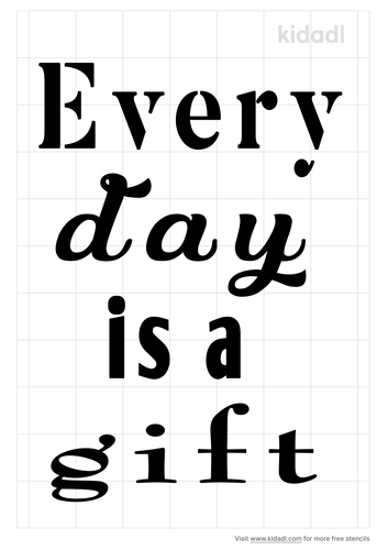 every-day-is-a-gift-stencil.png