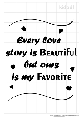 every-love-story-is-beautiful-but-ours-is-my-favorite-stencil