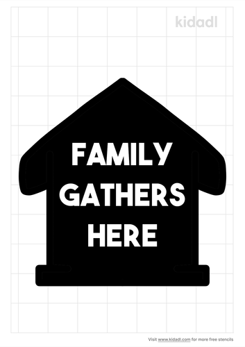 family-gathers-here-stencil.png