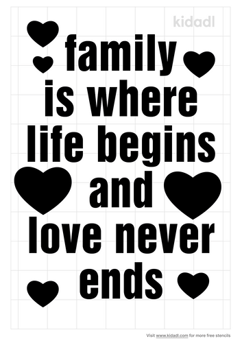 family-is-where-life-begins-and-love-never-ends-stencil.png