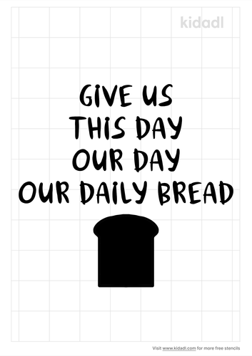 give-us-this-day-our-day-our-daily-bread-stencil.png