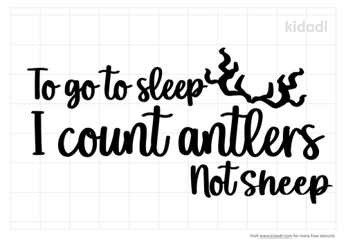go-sleep-i-count-antlers-not-sheep-stencil.png