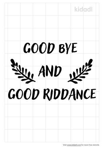 good-bye-and-good-riddance-stencil.png
