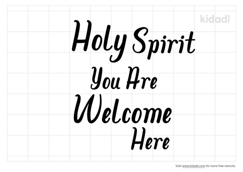 holy-spirit-you-are-welcome-here-stencil.png
