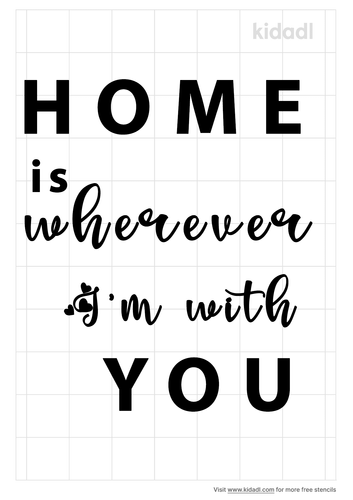 home-is-wherever-I'm-with-you-stencil.png