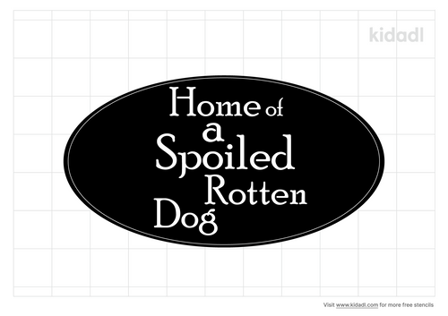 home-of-a-spoiled-rotten-dog-stencil.png