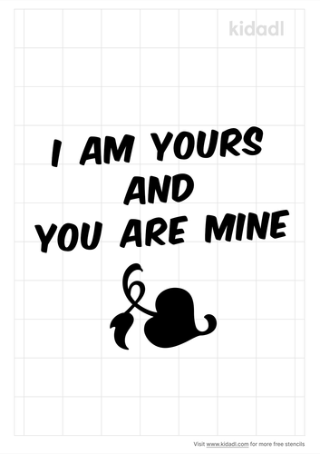 i-am-yours-and-you-are-mine-stencil.png