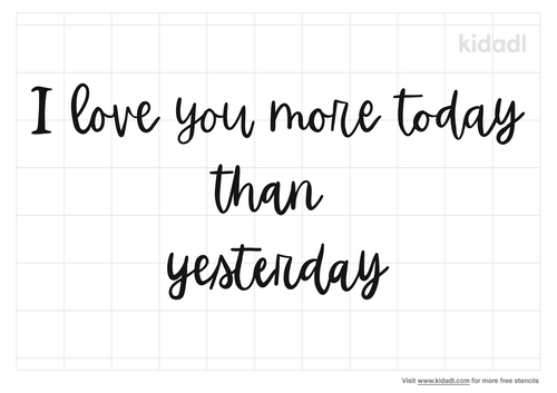 i-love-you-more-today-than-yesterday-stencil.png