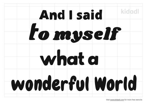 i-said-to-myself-what-a-wonderful-world-stencil.png