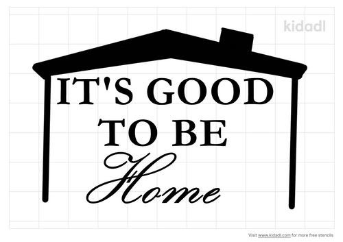 it's-good-to-be-home-stencil.png