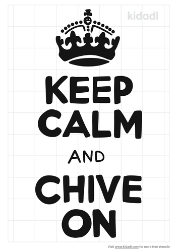 keep-calm-and-chive-on-stencil.png