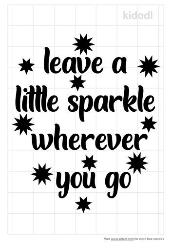 leave-a-little-sparkle-wherever-you-go-stencil.png