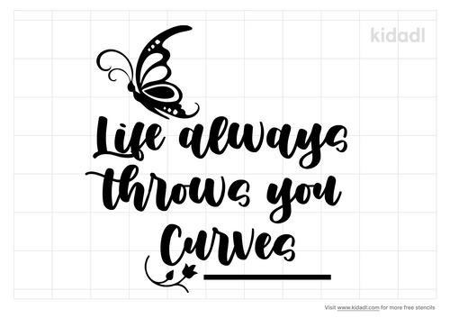 life-always-throws-you-curves-stencil