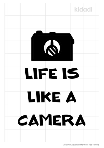life-is-like-a-camera-stencil.png