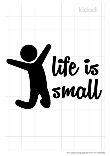 life-is-small-stencil