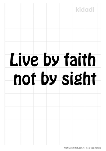 live-by-faith-not-by-sight-stencil.png