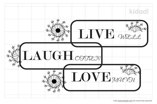 live-well-laugh-often-love-much-stencil