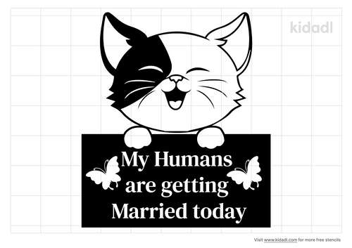 my-humans-are-getting-married-today-stencil