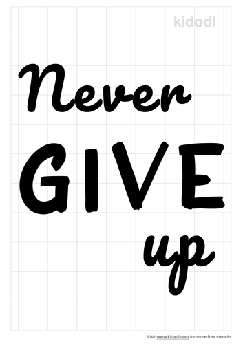 never-give-up-stencil
