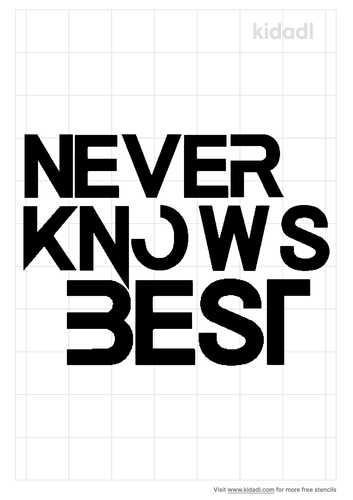 never-knows-best-stencil