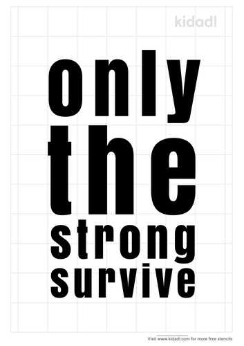 only-the-strong-survive-stencil