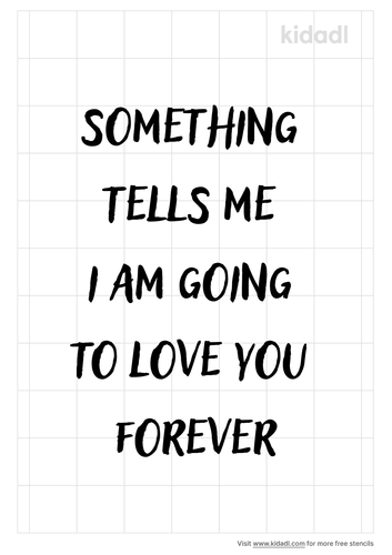 something-tells-me-i-am-going-to-love-you-forever-stencil.png