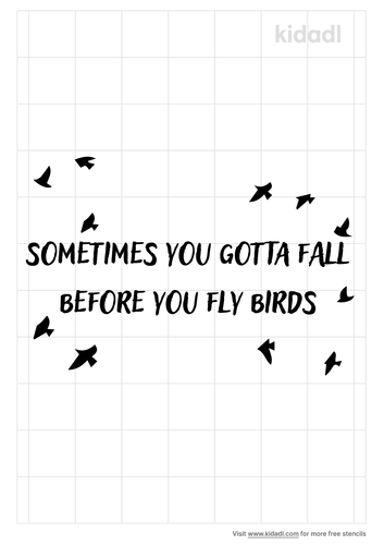 sometimes-you-gotta-fall-before-you-fly-birds-stencil.png