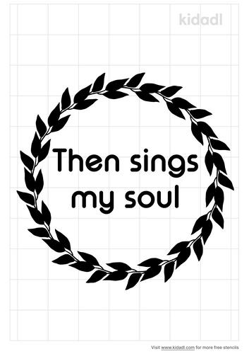 then-sings-my-soul-stencil.png