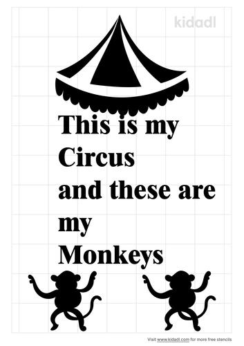 this-is-my-circus-and-these-are-my-monkeys-stencil