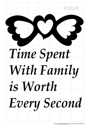 time-spent-with-family-is-worth-every-second-stencil
