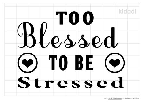 too-blessed-to-be-stressed-stencil