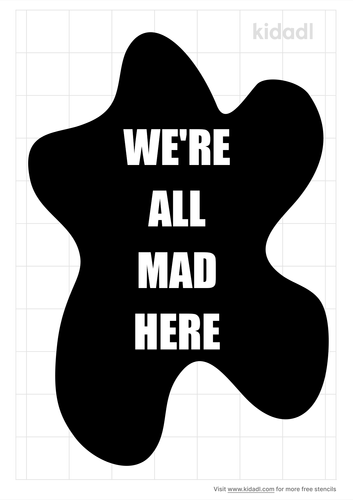 we're-all-mad-here-stencil.png