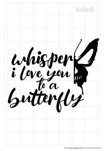 whisper-i-love-you-to-a-butterfly-stencil