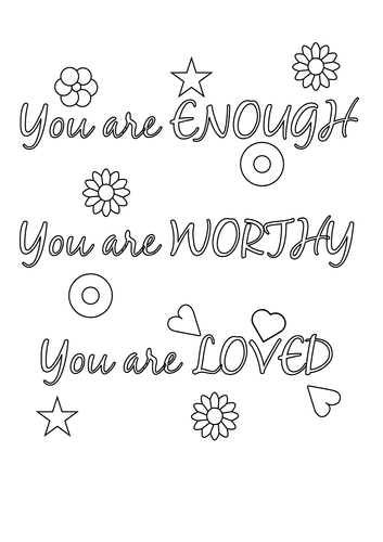 you-are-enough-you-are-worthy-you-are-loved-coloring-page.png